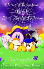 Heroes of Dreamland Rewritten, Book 1: Stars Amidst Lightning by ebearskittychan