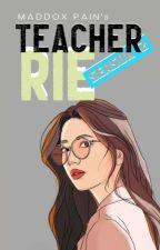 Teacher Rie Season 2 #Wattys2017 by pinky_milk
