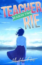 Teacher Rie Season 2 by Kiyokho