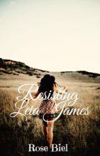 Resisting Leia James (#JustWriteIt) by Rosebud30