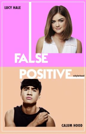 False Positive (Calum Hood A.U.) by schylerhood