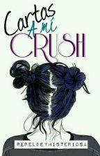 Cartas A Mi Crush by RebeldeyMisteriosa