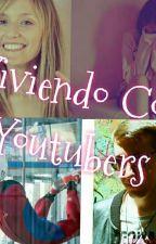 Viviendo Con Youtubers (Celopan y Tu) by LaCryBabyPatita
