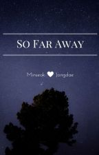 So Far Away- Xiuchen by NessieSky