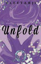 Unfold (HIATUS) by eleeyahji