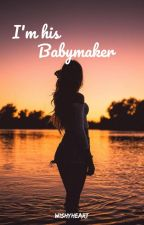 I'm His Babymaker (WBM Book2) by wishyheart