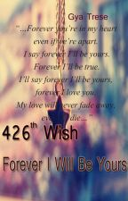 426th Wish: Forever I Will Be Yours (Major Revision) by jhang2x_Lincs