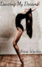 Dancing My Dreams by sierrawynters