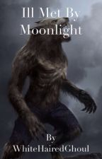 Ill Met By Moonlight (A Skyrim Daedric Quest Fanfic) by WhiteHairedGhoul