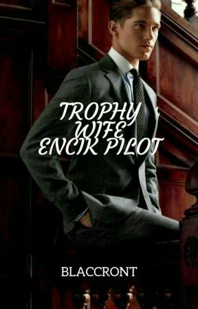 Trophy Wife Encik Pilot by blaccront