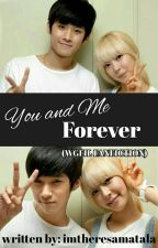 You and Me Forever (WGFIL Fanfiction) by AkoSiBluueheart