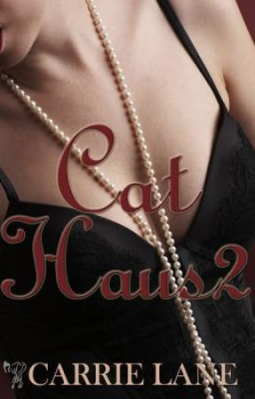 Cat Haus 2 Excerpt by CarrieLane
