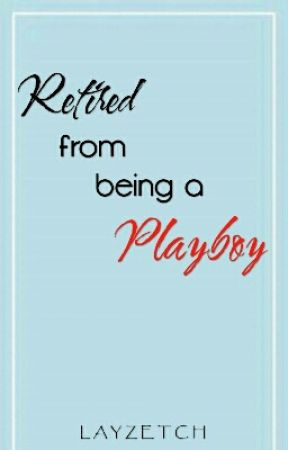 Retired from being a Playboy by Maecxoxo