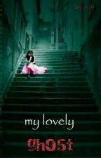 MY LOVELY GHOST by VAnnaHexia
