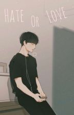 HATE OR LOVE [Jungkook Bts FF]  by mestykim55