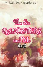 THE SIX GANGSTERS AND ME (CUT) by kyeopta_ash