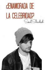 ¿Enamorada de la celebridad? (Louis Tomlinson) by SoulShaded