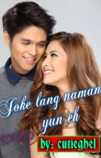 Joke lang naman yun eh!!! (ONE SHOT[JAMICH]) by cutieghel