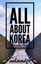 All About Korea by oohseoulite