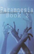 Paramnesia Ω Ohmwrecker x Reader: Book 2 by Kylisi