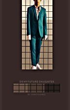dear future daughter » kth by kinkyoongi