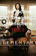 """Die Tochter eines """"besonderen Menschens"""" TEIL 2 by Storyherz"""