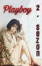 Playboy || Jungkook || 2. Sezon.. by bloodymirror2