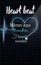 Heart beat / Wenn aus Feinden, Freunde werden by 1LenaLife1