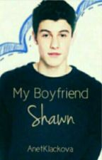 My Boyfriend Shawn✔ by AnetKlackova