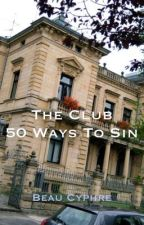 THE CLUB - 50 Ways To Sin by BeauCyphre