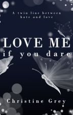Love me, if you dare by christine_Aw
