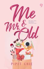 Me & Mr. Old (Serial You & Me 1) by Pipit_Chie