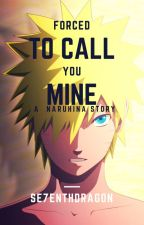 Forced to Call You Mine (NaruHina Love Story) by Se7enthDragon