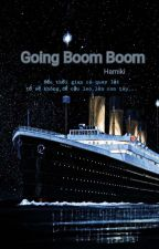 [SEVENTEEN-Fanfic]-GOING BOOM BOOM by hamiki_97