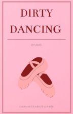 ✔ Dylmas | Dirty Dancing (oneshot) by cichawodabrzegirwie