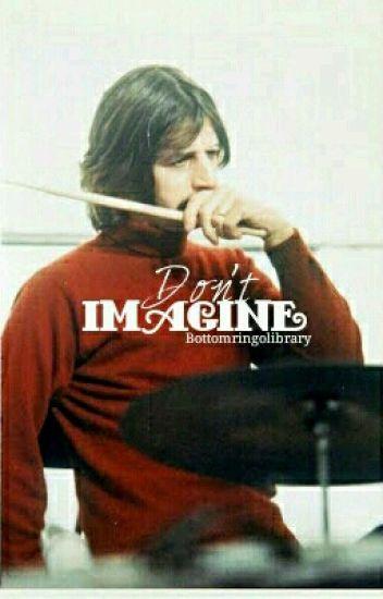 ❌Don't Imagine