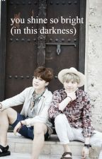 You shine so bright (in this darkness) [Traducción] [YoonMin] by YeinftJimin
