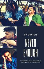 Never Enough by confete