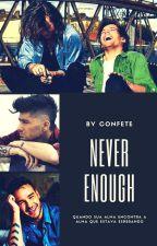 Never Enough [L.S] by confete