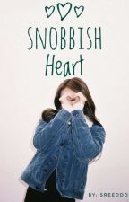 Snobbish Heart  by SReeddd
