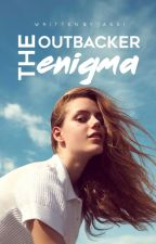 The Outbacker Enigma by jassidreams