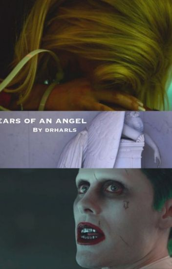 tears of an angel jokerxharley
