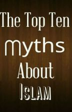 The Top Ten Myths about Islam by MuslimYouth