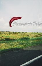 Melangkah Pergi by nurhisyam_