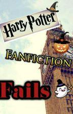 Harry Potter Fanfiction Fails by storyfreak23
