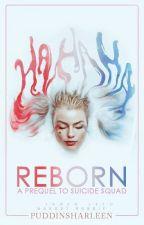 Reborn - A Suicide Squad Prequel [GERMAN] by puddinsharleen