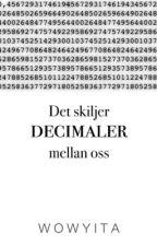 Det skiljer decimaler mellan oss by Wowyita