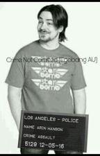 Crime Not Comitted (Egobang AU) by TyTheShyGuy