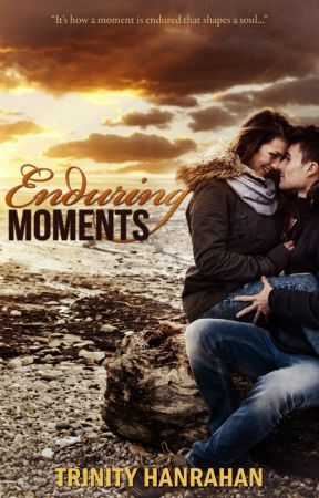 Enduring Moments (In Time, #3) by trinityhanrahan