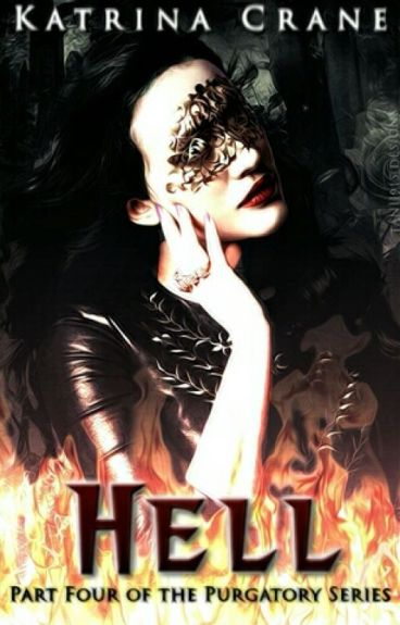 Hell (Part Four of the Purgatory Series) by Katrina_Crane